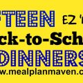 Fifteen Back to School Dinners the Whole Family Will Love