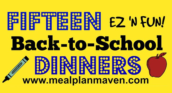 Fifteen Back to School Dinners Everyone Will Love